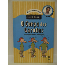 O Corpo Dos Garotos - Jairo Bouer Sebo Brisa