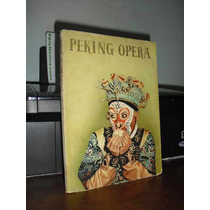 ** Peking Opera Rewi Alley (text) / Eva Siao (pictures) **