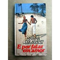 E Por Falar Em Amor - Marina Colasanti