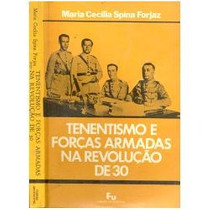 Livro Tenentismo Forças Armadas Na Revolução 30