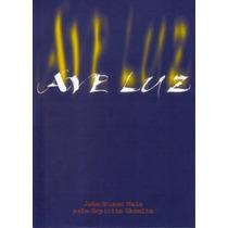 Ave Luz - (joão Nunes Maia, Miramez)