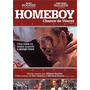 Dvd* Homeboy Chance De Vencer ( Mickey Rourke) *lacrado*