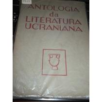 Antologia Da Literatura Ucraniana - 1ª Ed. - Frete Grátis