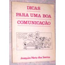 Dicas Para Uma Boa Comunicação Joaquim Neto Dos Santos