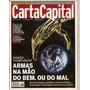 Carta Capital - Avanço Tecnológico Armas Na Mão Do Bem. Ou D
