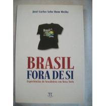 Brasil Fora De Si - José Carlos Sebe Bom Meihy