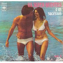 Cd - Os Super Quentes - Volume 5 - 1972 - Raridade