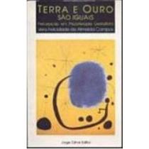 Terra E Ouro São Iguais - Vera Felicidade De Almeida Campos