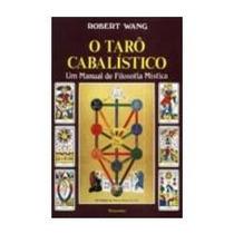 Livro O Tarô Cabalístico (um Manual De Filosofia Mística)