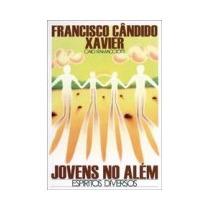 Jovens No Além - Francisco Cândido Xavier, Diversos