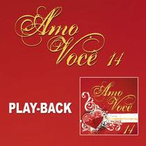 Amo Você - Vol.14 - Vários Artistas - Playback - Mk Music