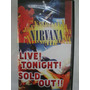 Vhs - Nirvana - Live Tonight ! Sold Out !! (vhs)