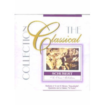 Cd The Classical Collection - Schubert - Frete Gratis