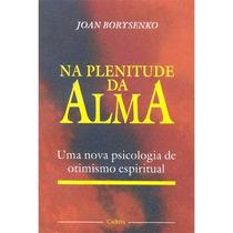 Na Plenitude Da Alma, Joan Borysenko
