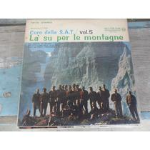 Coro Della S.a.t. - La Su Per Le Montagne Vol.5 Lp Vinil
