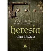 Heresia Livro Uma História Em Defesa Da Verdade