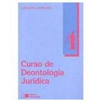 Livro Curso De Deontologia Jurídica Luiz Lima Langaro