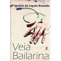 Veia Bailarina Ignácio Loyola Brandão