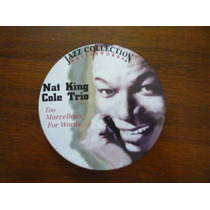 Cd Too Marvelous For Words - Nat King Cole Trio