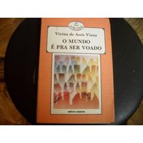 Vivina De Assis Viana Livro O Mundo É Pra Ser Voado