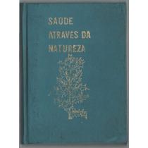 Saúde Através Da Natureza - H. Rodrigues R.