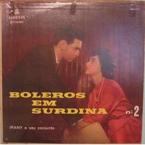 Irany E Seu Conjunto - Boleros Em Surdina Volume Nº 2