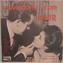 Silvana & Rinaldo Calheiros - Ouvindo-te Com Amor