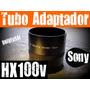 Tubo Adaptador Sony Hx100 Hx200 (2 Em1) 72mm Bi-partido Veja