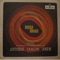 Bossa Brass A Músia Maravilhosa De Antonio Carlos Jobim Lp