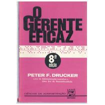 O Gerente Eficaz - Peter F. Dracker