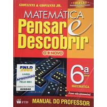 Matemática Pensar E Descobrir 6ª Série-giovanni E Giovanni J