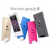 Ipod Nano 16gb Apple Geracao 8 Lacrado Novo - Diversas Cores