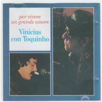 Cd Vinicius Con Toquinho Per Vivere Un Grande Amore
