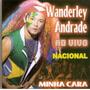 Cd Wanderley Andrade - Minha Cara Ao Vivo Nacional - Novo***