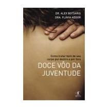 Doce Vôo Da Juventude, Dr. Alex Botsaris E Flávia Addor
