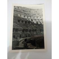 Foto Antiga Em Preto E Branco ( Coliseu Roma) 9,5x7 Cm