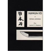 Livro Espada Antiga Nippon Tô A Espada Japonesa Por Ottaiano