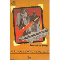Livro - O Império Da Violência - Percival De Souza