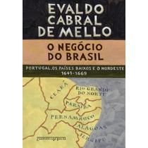 Livro O Negócio Do Brasil De Evaldo Cabral De Mello - Novo