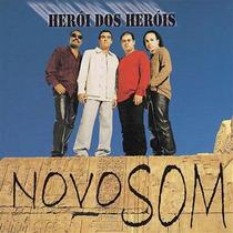Cd Novo Som - Herói Dos Heróis * Lacrado * Raridade Mk Music