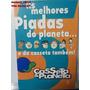 Livro As Melhores Piadas Do Planeta E Da Casseta Também! R3