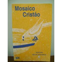 Livro Mosaico Cristão Textos Selecionados Volume 2