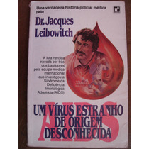 Um Vírus Estranho De Origem Desconhecida Aids Jacques Leibow