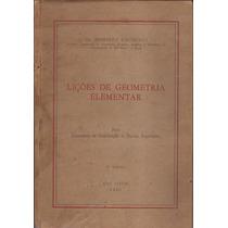 Livro Lições De Geometria Elementar 2ª Ediçaõ 1955