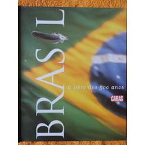 Brasil - O Livro Dos 500 Anos - Caras - História Geografia