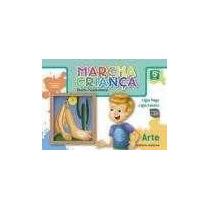 Marcha Criança - Arte - 5º Ano - 4ª Série