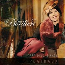 Playback Vanilda Bordieri - Pra Deus É Nada.