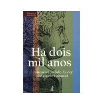 Há Dois Mil Anos (novo Projeto) Francisco C. Xavier, Emmanue