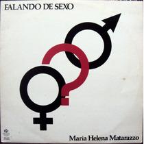 Lp Vinil - Maria Helena Matarazzo - Falando De Sexo - 1980