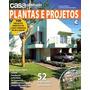 Revista Casa E Construção Especial - Plantas E Projetos N. 9